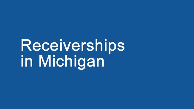 Receiverships In Michigan